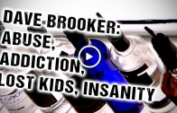Dave Brooker: Abuse, addiction, lost kids, marriage, insanity