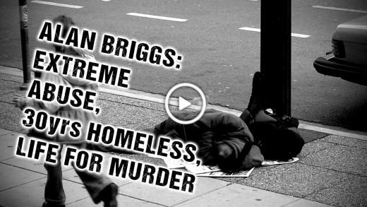 Alan Briggs: Extreme abuse, 30yrs homeless, life 4 murder…