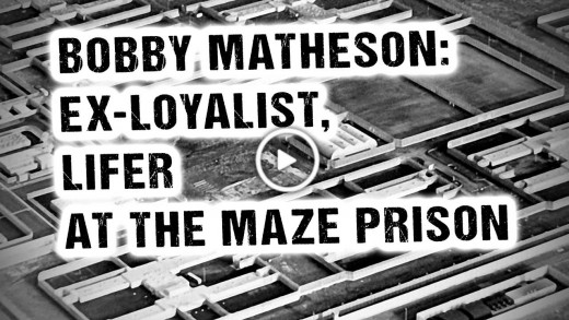 Bobby Matheson: Ex-loyalist, lifer @ the Maze