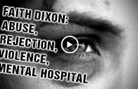 Faith Dixon: Abuse, rejection, violence, mental hospital, crack