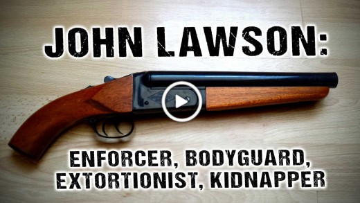 John Lawson: enforcer, bodyguard, extortionist, kidnapper…