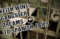 Keith Wint: Gangster dreams to Spanish jails
