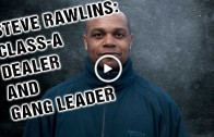 Steve Rawlins: Class A dealer & gang leader